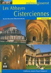 Alain Erlande-Brandenburg - Les abbayes cisterciennes.