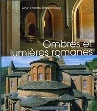 Alain Erlande-Brandenburg - Ombres et lumières romanes.