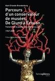Alain Erlande-Brandenburg - Parcours d'un conservateur de musées, de Cluny à Ecouen - Transmettre la passion des oeuvres au public (1967-2005).