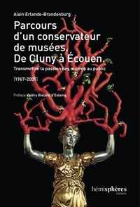 Openwetlab.it Parcours d'un conservateur de musées, de Cluny à Ecouen - Transmettre la passion des oeuvres au public (1967-2005) Image
