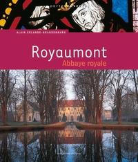 Alain Erlande-Brandenburg - Royaumont - Abbaye royale.