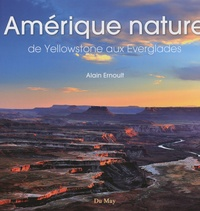 Alain Ernoult - Amérique nature - De Yellowstone aux Everglades.