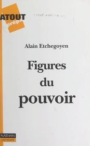 Alain Etchegoyen et Noémi Adda - Figures du pouvoir.