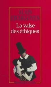 Alain Etchegoyen - La valse des éthiques.