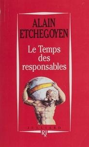 Alain Etchegoyen - Le temps des responsables.
