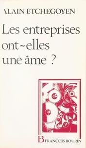 Alain Etchegoyen - Les Entreprises ont-elles une âme ?.