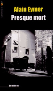 Alain Eymer - Presque mort.