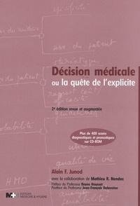 Alain-F Junod et Mathieu R. Nendaz - Décision médicale - Ou la quête de l'explicite. 1 Cédérom