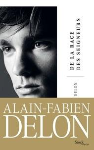 Alain-Fabien Delon - De la race des seigneurs.