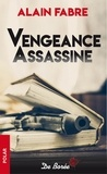 Alain Fabre - Vengeance assassine.