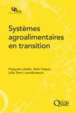 Alain Falque et Pasquale Lubello - Des systèmes agroalimentaires en transition.