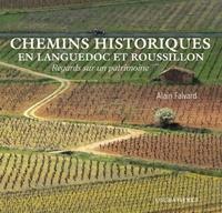 Alain Falvard - Chemins historiques en Languedoc-Roussillon.
