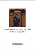 Alain Faniel - La médecine hildegardienne - Médecine d'aujourd'hui.