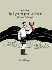 Alain Farah et Mélanie Baillairgé - La ligne la plus sombre.
