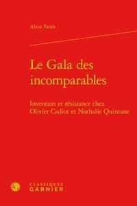 Alain Farah - Le Gala des incomparables - Invention et résistance chez Olivier Cadiot et Nathalie Quintane.