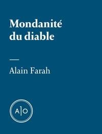 Alain Farah - Mondanité du diable.