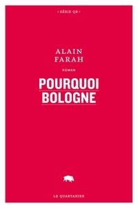 Alain Farah - Pourquoi Bologne.