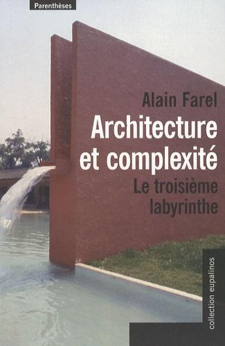 Alain Farel - Architecture et complexité - Le troisième labyrinthe.