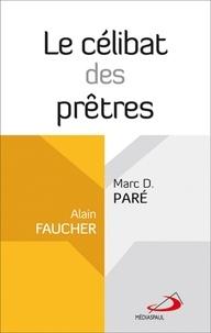 Alain Faucher et Marc D Paré - Le célibat des prêtres.