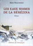 Alain Fauconnier - Les eaux noires de la Berezina.
