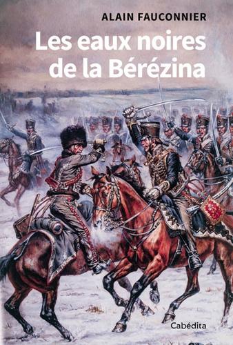 Les eaux noires de la Bérézina