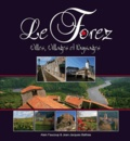 Alain Faucoup et Jean Bathias - Le Forez, villes, villages et paysages.