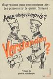 Alain Faupin - Verstanden ? Avez-vous compris ? - Expressions pour communiquer avec des prisonniers de guerre français.
