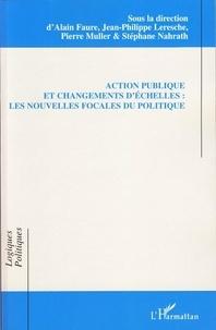 Alain Faure - Action publique et changements d'échelles : les nouvelles focales du politique.
