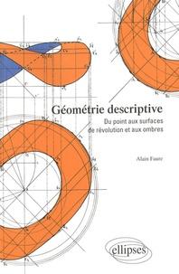 Alain Faure - Géométrie descriptive - Du point aux surfaces de révolution et aux ombres.