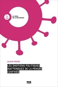 Alain Faure - Les émotions politiques inattendues de la pensée confinée.