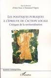 Alain Faure - Les politiques publiques à l'épreuve de l'action locale - Critiques de la territorialisation.