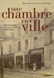 Alain Faure et Claire Lévy-Vroelant - Une chambre en ville - Hôtels meublés et garnis de Paris 1860-1990.