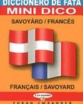 Alain Favre et Dominique Stich - Mini-dico français-savoyard : Diccionero de fata savoyârd-francês.