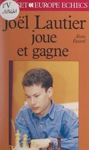 Alain Fayard - Joël Lautier joue et gagne.