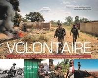 Alain Félix et Philippe Ollivier - Volontaire - Le 8e RPIMA : de Diên Biên Phu à Madama, soixante ans d'engagemen.