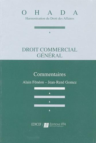 Alain Fénéon et Jean-René Gomez - Droit commercial général - Commentaires.