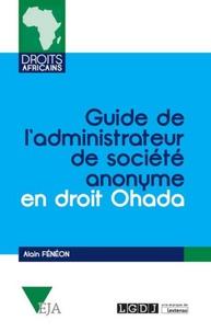 Alain Fénéon - Guide de l'administrateur de société en droit Ohada.