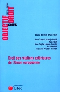 Alain Fenet - Droit des relations extérieures de l'Union européenne.