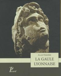 Alain Ferdière - La gaule lyonnaise.