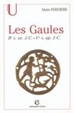 Alain Ferdière - Les Gaules : Provinces des Gaules et Germanies, Provinces Alpines - IIe s. av. J.-C.-Ve s. ap. J.-C..