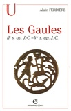 Alain Ferdière - Les Gaules (Provinces des Gaules et Germanies, Provinces Alpines) - IIe siècle av. - Ve siècle ap. J.-C..