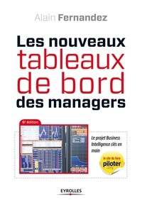 Alain Fernandez - Les nouveaux tableaux de bord des managers - Le projet Business Intelligence clés en main.