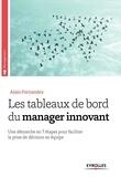 Alain Fernandez - Les tableaux de bord du manager innovant - Une démarche en 7 étapes pour faciliter la prise de décision en équipe.