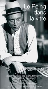 Checkpointfrance.fr Le Poing dans la vitre - Scénaristes et dialoguistes du cinéma français (1930-1960) Image