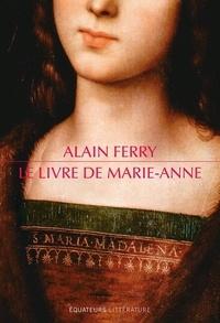 Alain Ferry - Le livre de Marie-Anne.