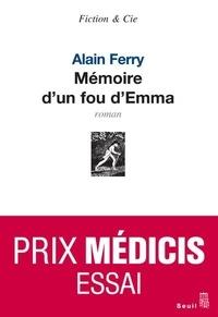 Alain Ferry - Mémoire d'un fou d'Emma.