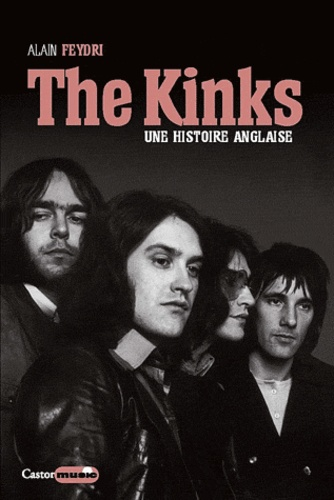 Alain Feydri - The Kinks - Une histoire anglaise.