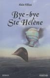 Alain Fillion - Bye-bye Sainte-Hélène.