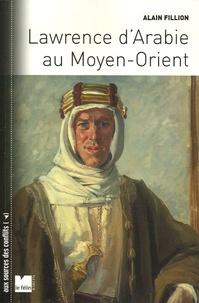 Alain Fillion - Lawrence d'Arabie au Moyen-Orient.