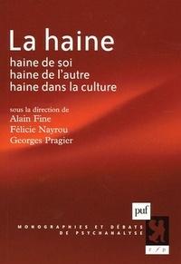 Alain Fine et Félicie Nayrou - La haine - Haine de soi, haine de l'autre, haine dans la culture.
